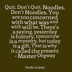 Quotes Picture: quit don't quit noodles don't noodles you are too ...