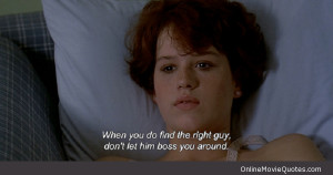 Advice quote for teenage girls from the 1984 movie Sixteen Candles .