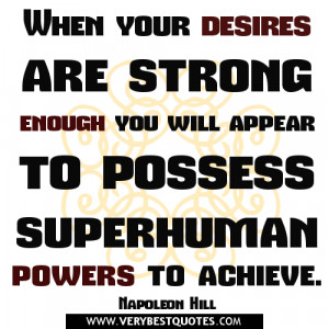 POWER QUOTES, DESIRE QUOTES, When your desires are strong enough you ...