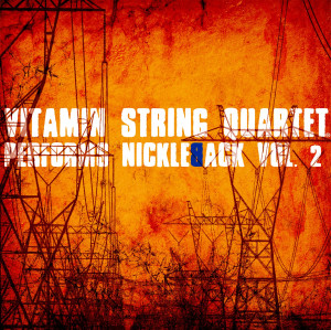 Vitamin String Quartet Performs Nickelback, Volume 2
