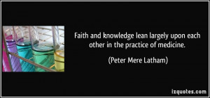 Faith and knowledge lean largely upon each other in the practice of ...