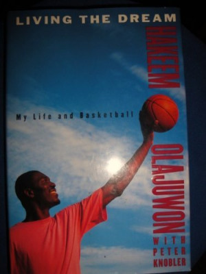 Living the Dream: My Life and Basketball