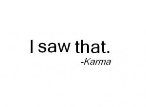 Back > Quotes For > Bad Karma Quotes Tumblr
