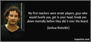 More Joshua Waitzkin Quotes