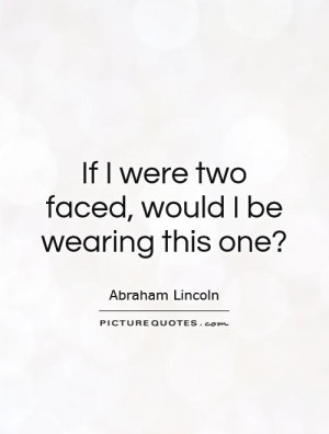 Abraham Lincoln Quotes Two Faced
