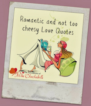 ... Bride: 52 incredibly romantic and not (too) cheesy love quotes