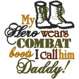 My Hero Wears Combat Boots I Call Him Daddy