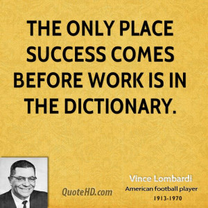 Vince Lombardi Quotes Dictionary Success ~ Vince Lombardi Work Quotes ...