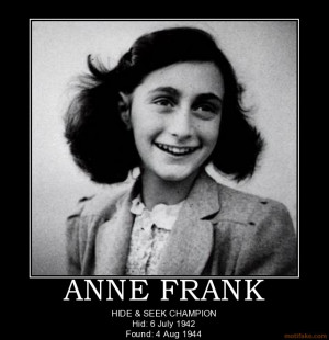 anne-frank-anne-frank-hide-seek-1942-1944-demotivational-poster ...
