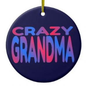Crazy Grandma Ornaments