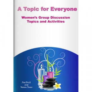 Topic For Everyone: Women's Group Discussion Topics and Activities