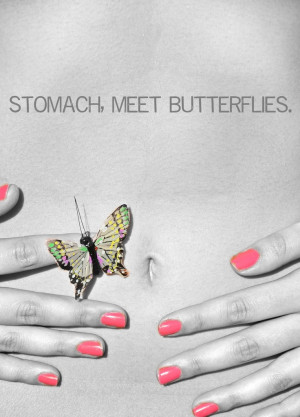 Stomach, meet butterflies