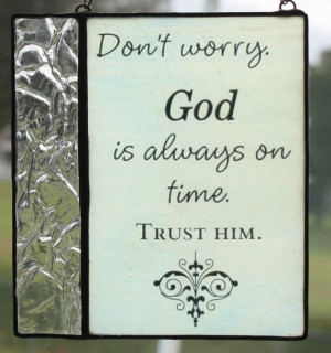 Don't Worry - God is always on time Quote