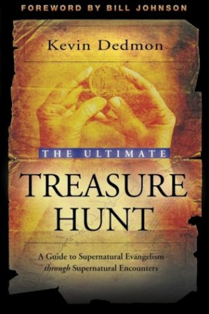 The Ultimate Treasure Hunt: A Guide to Supernatural Evangelism Through ...