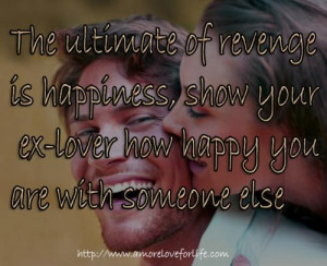 The ultimate of revengeis happiness, show yourex-lover how happy you ...