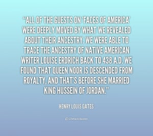 quote Henry Louis Gates all of the guests on faces of 184975 png