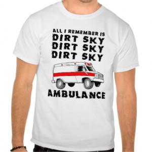 Dirt Sky Ambulance Motocross Bike Funny Shirt
