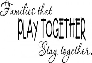 Quote-Families That Play Together Stay Together-special buy any 2 ...