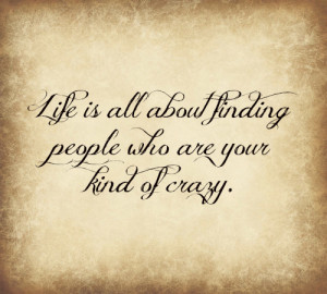 crazy, friends, life, people, quote, quotes