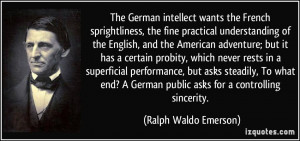 The German intellect wants the French sprightliness, the fine ...