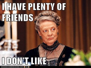 Lady Grantham, Downton Abbey Downtonabbey, Maggie Smith, Quote, Funny ...