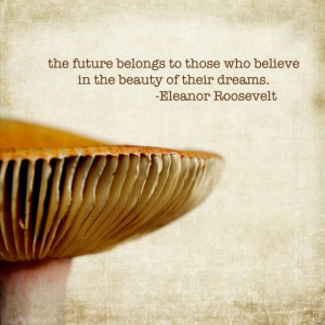 Mushroom photograph inspirational quote by MaritebeePhotography, $10 ...