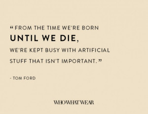 The 18 Most Provocative Tom Ford Quotes of All Time