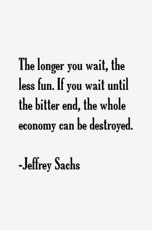 View All Jeffrey Sachs Quotes