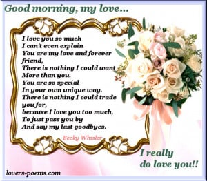 Good morning, my love! I love you so much!