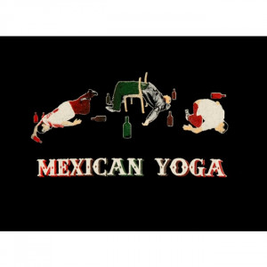 Mexican Yoga - Funny Mexican T-shirts