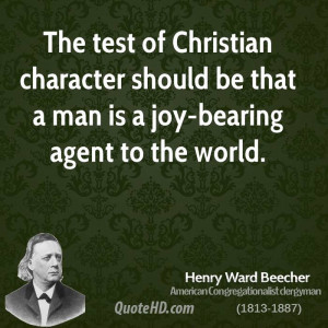The test of Christian character should be that a man is a joy-bearing ...