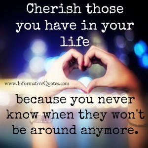 Never take anything or anyone for granted for they can be gone in a ...