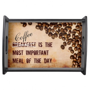 Grunge Coffee Beans Funny Quote Theme Service Trays