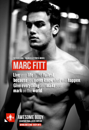Marc Fitt Quote | Give everything and make your mark on the world