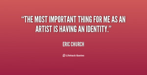 quote-Eric-Church-the-most-important-thing-for-me-as-153524.png
