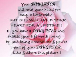 Your Daughter Will Hold Your Hand For Only a Little While But She Will ...