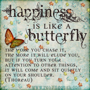 Happiness is Like a butterfly - Happiness Quote.