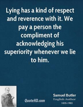 samuel-butler-poet-lying-has-a-kind-of-respect-and-reverence-with-it ...