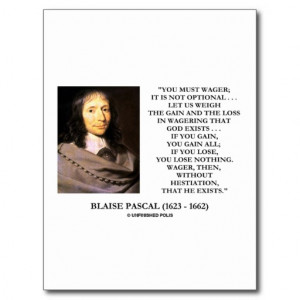 blaise_pascal_gain_loss_wagering_god_exists_quote_postcard ...