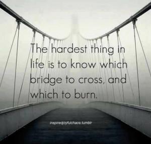 Burning Bridges #quotes