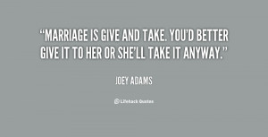 quote-Joey-Adams-marriage-is-give-and-take-youd-better-7642.png