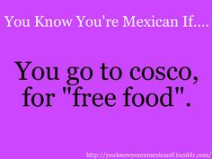 you know your mexican if more mexicans quotes mexicans stuff you r ...