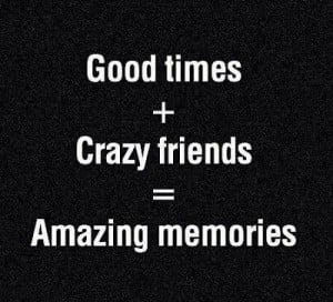 Crazy Friends Quotes And...