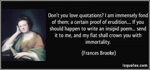 Don't you love quotations? I am immensely fond of them; a certain ...