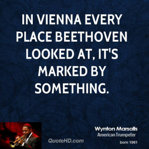 In Vienna every place Beethoven looked at, it's marked by something.