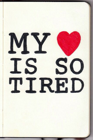 Quotes About Feeling Tired. QuotesGram