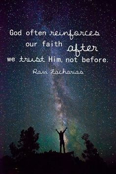 ... after we trust Him, not before.