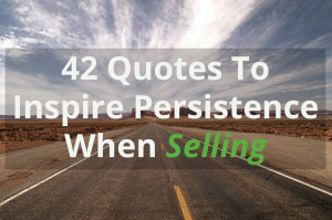 42-quotes-inspire-persistence-in-sales.jpg