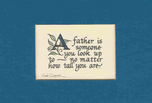 father is someone to look up to -