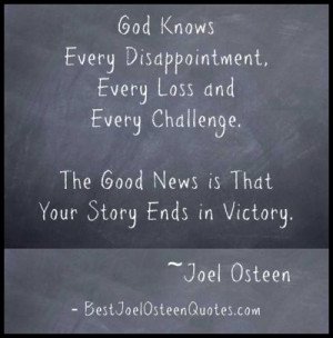 God knows every disappointment, every loss and every challenge. The ...